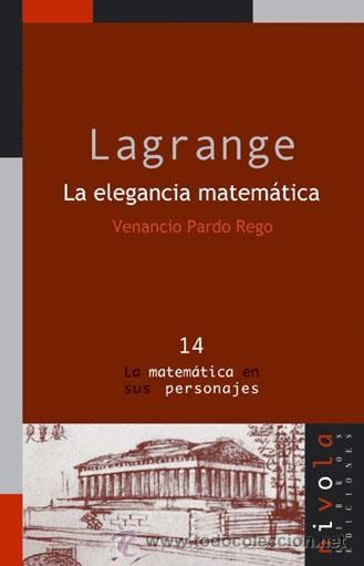 MATEMÁTICAS. LAGRANGE. LA ELEGANCIA MATEMÁTICA - VENANCIO PARDO REGO (Libros Nuevos - Ciencias, Manuales y Oficios - Física, Química y Matemáticas)