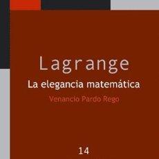 Libros: MATEMÁTICAS. LAGRANGE. LA ELEGANCIA MATEMÁTICA - VENANCIO PARDO REGO. Lote 50346680