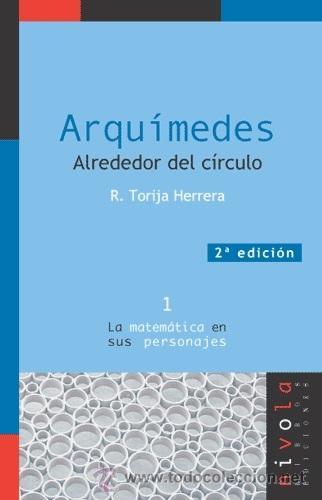 MATEMÁTICAS. ARQUÍMEDES. ALREDEDOR DEL CÍRCULO - ROSALINA TORIJA HERRERA (Libros Nuevos - Ciencias, Manuales y Oficios - Física, Química y Matemáticas)