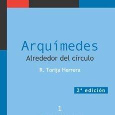 Libros: MATEMÁTICAS. ARQUÍMEDES. ALREDEDOR DEL CÍRCULO - ROSALINA TORIJA HERRERA. Lote 50346953