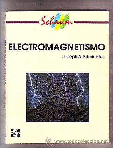 ELECTROMAGNETISMO - JOSEPH A. EDMINISTER - ED. MCGRAW-HILL - 1995 (Libros Nuevos - Ciencias, Manuales y Oficios - Física, Química y Matemáticas)