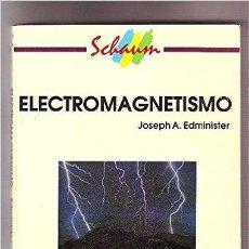 Libros: ELECTROMAGNETISMO - JOSEPH A. EDMINISTER - ED. MCGRAW-HILL - 1995. Lote 54043368