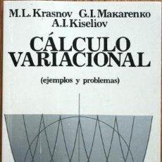 Libros: CALCULO VARIACIONAL. EJEMPLOS Y PROBLEMAS (KRASNOV / MAKARENKO / KISELIOV) - MIR. Lote 197968716