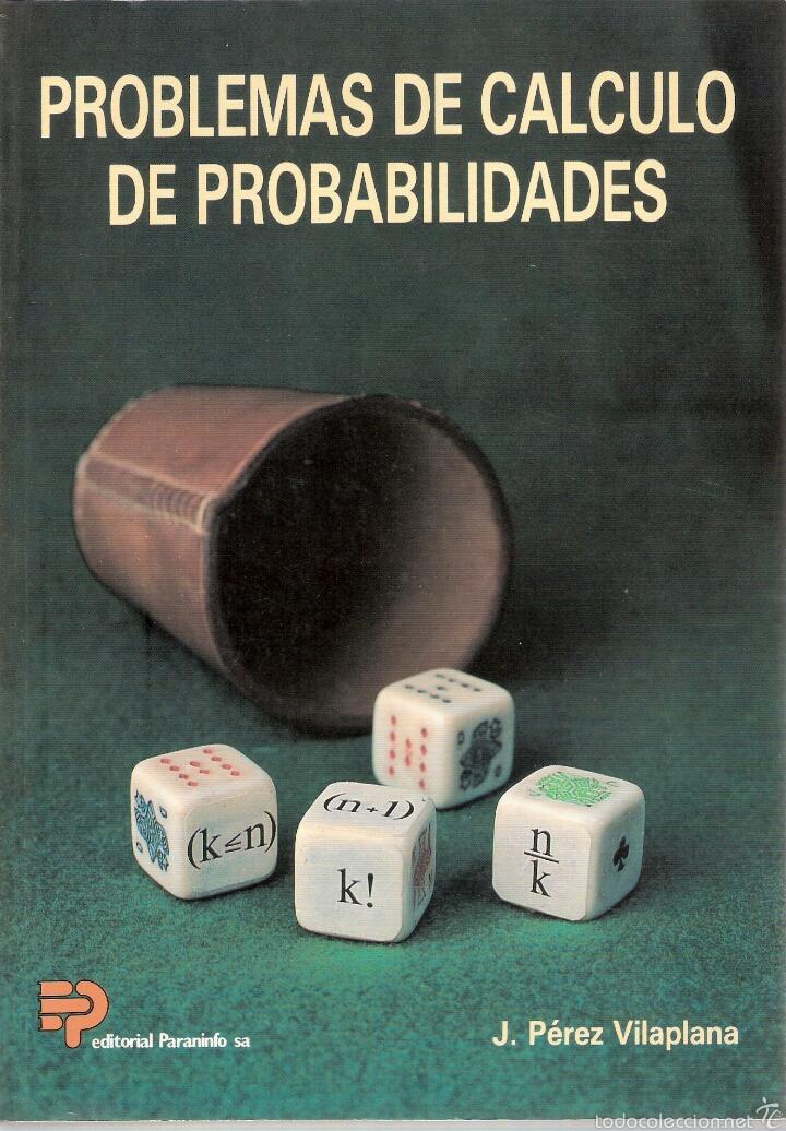PROBLEMAS DE CALCULO DE PROBABILIDADES - J. PEREZ VILAPLANA - ED. PARANINFO - 1991 - NUEVO !!! (Libros Nuevos - Ciencias, Manuales y Oficios - Física, Química y Matemáticas)