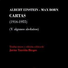 Libros: JAVIER TURRIÓN: ALBERT EINSTEIN-MAX BORN. CARTAS (1916-1955). Y ALGUNOS ALEDAÑOS. (STI EDICIONES). Lote 51567641
