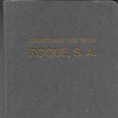 Libros: CONDUCTORES ELECTRICOS ROQUÉ, S. A. MANLLEU, BARCELONA 1953. Lote 89030712