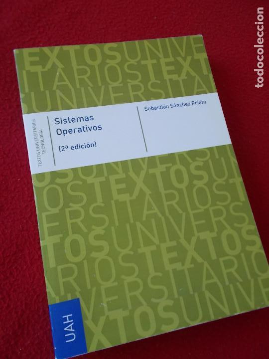 SISTEMAS OPERATIVOS . ED. UNIVERSIDAD DE ALCALÁ (Libros Nuevos - Ciencias, Manuales y Oficios - Física, Química y Matemáticas)