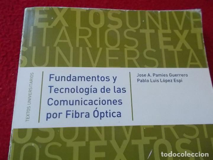 Libros: FUNDAMENTO Y TECNOLOGIA DE LAS COMUNICACIONES POR FIBRA OPTICA . Ed. Universidad de Alcalá - Foto 2 - 94964651