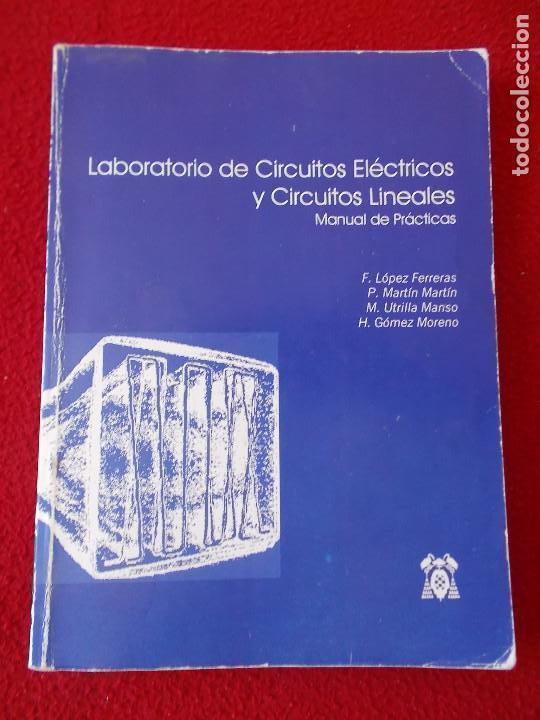 LABORATORIO DE CIRCUITOS ELECTRICOS Y CIRCUITOS LINEALES . EDITA UNIVERSIDAD DE ALCALÁ (Libros Nuevos - Ciencias, Manuales y Oficios - Física, Química y Matemáticas)