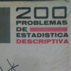 Libros: 200 PROBLEMAS DE ESTADÍSTICA DESCRIPTIVA. EDITORIAL VICENS VIVES. RÚSTICA. 200 PÁGINAS. 320GR.. Lote 98946218