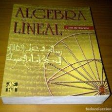 Libros: ÁLGEBRA LINEAL JUAN DE BURGOS 1993 MCGRAW HILL. Lote 100148355