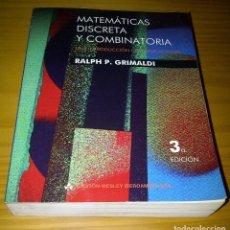 Libros: MATEMÁTICAS DISCRETA Y COMBINATORIA RALPH P. GRIMALDI ADDISON WESLEY. Lote 100149103
