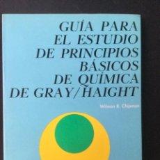 Livros: GUÍA PARA EL ESTUDIO DE PRINCIPIOS BÁSICOS DE QUIMICA. REVERTÉ.. Lote 101637731