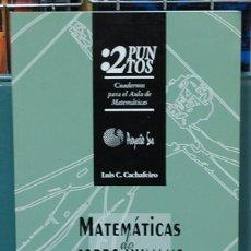 Libros: MATEMÁTICAS DO CORPO HUMANO. LUIS C. CACHAFEIRO. TEXTO EN GALLEGO. Lote 104072387