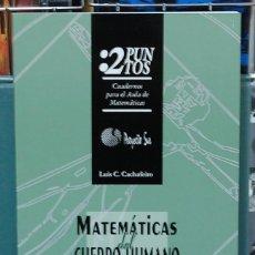 Libros: MATEMÁTICAS DEL CUERPO HUMANO. LUIS C. CACHAFEIRO. . Lote 104073739