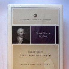 Libros: EXPOSICIÓN DEL SISTEMA DEL MUNDO. PIERRE-SIMON LAPLACE. CLÁSICOS DE LA CIENCIA Y LA TECNOLOGÍA. ED.. Lote 106742258