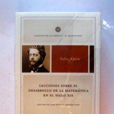 Libros: LECCIONES SOBRE EL DESARROLLO DE LA MATEMÁTICA EN EL S. XIX. FELIZ KLEIN. CLÁSICOS DE LA CIENCIA Y L. Lote 106742270