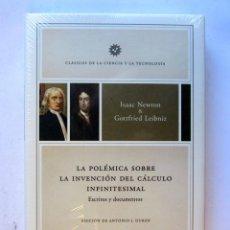 Libros: LA POLÉMICA SOBRE LA INVENCIÓN DEL CÁLCULO INFINITESIMAL. ISAAC NEWTON & GOTTFRIED LEIBNIZ. CLÁSICOS. Lote 106742431