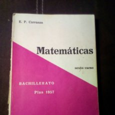 Libros: MATEMATICAS SEXTO CURSO BACHILLERATO PLAN 1957. Lote 106766787