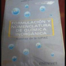 Libros: FORMULACIÓN U NOMENCLATURA DE QUÍMICA INORGANICA. Lote 108321488