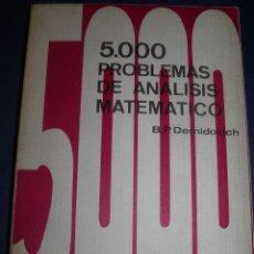 Libros: 5000 PROBLEMAS DE ANÁLISIS MATEMÁTICO, DEMIDOVICH, 1ª EDICIÓN 1974 CON SOLUCIONES EXCELENTE ESTADO. Lote 109076743