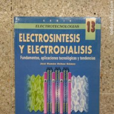 Livres: ELECTROSÍNTESIS Y ELECTRODIÁLISIS. FUNDAMENTOS, APLICACIONES TECNOLÓGICAS Y TENDENCIAS. MC GRAW HILL. Lote 205825547