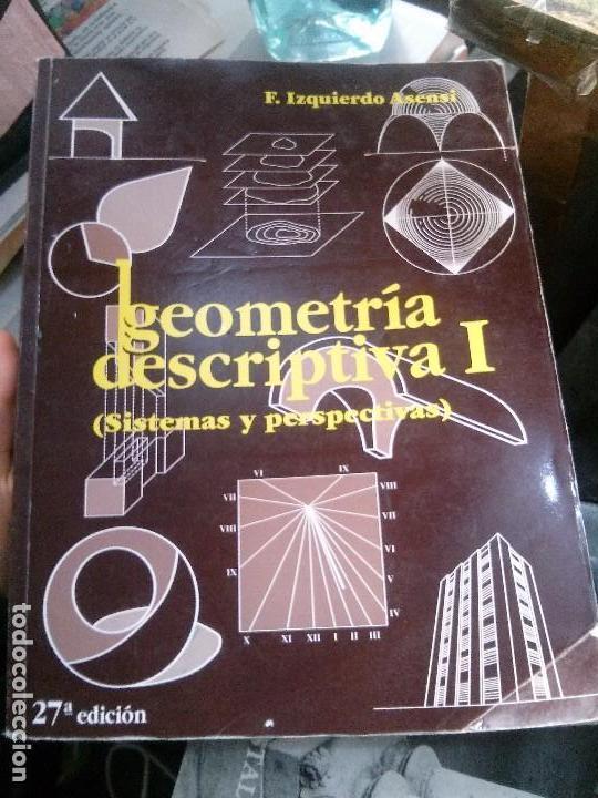 GEOMETRÍA DESCRIPTIVA I (SISTEMAS Y PERSPECTIVAS), F. IZQUIERDO ASENSI. (Libros Nuevos - Ciencias, Manuales y Oficios - Física, Química y Matemáticas)