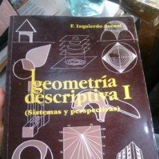 Libros: GEOMETRÍA DESCRIPTIVA I (SISTEMAS Y PERSPECTIVAS), F. IZQUIERDO ASENSI.. Lote 117547275