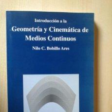 Libros: INTRODUCCIÓN A LA GEOMETRÍA Y CINEMÁTICA DE MEDIOS CONTINUOS. Lote 117746287