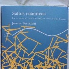 Libros: SALTOS CUÁNTICOS. JEREMY BERNSTEIN.. Lote 126105414