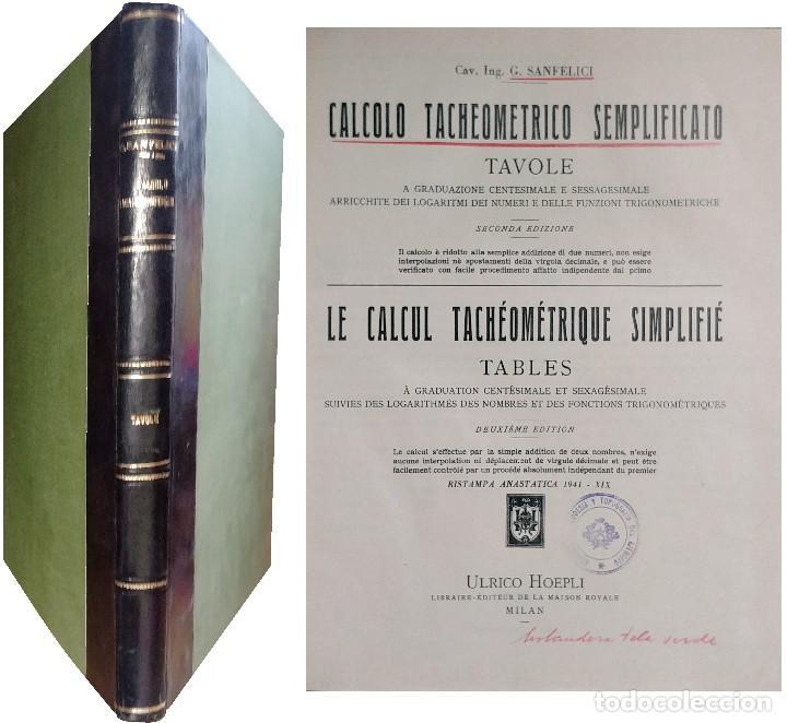 CALCOLO TACHEOMETRICO SEMPLIFICATO = LE CALCUL TACHÉOMÉTRIQUE SIMPLIFIÉ / G. SANFELICI. 1941. (Libros Nuevos - Ciencias, Manuales y Oficios - Física, Química y Matemáticas)