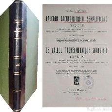 Libros: CALCOLO TACHEOMETRICO SEMPLIFICATO = LE CALCUL TACHE?OME?TRIQUE SIMPLIFIE? / G. SANFELICI. 1941. . Lote 127241227