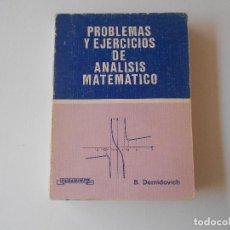 Libros: PROBLEMAS Y EJERCICIOS DE ANALISIS MATEMATICO, B. DEMIDOVICH. Lote 127746631