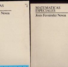 Libros: MATEMÁTICAS ESPECIALES JESÚS FDEZ. CURSO ACCESO UNED TOMO 1 Y 2. Lote 129299851