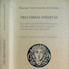 Libros: VERA, F. TRES OBRAS INÉDITAS. [EPISODIOS CRUCIALES DE LA MATEMÁTICA. ESTUDIOS SOBRE LA...]. 2000.. Lote 132556802