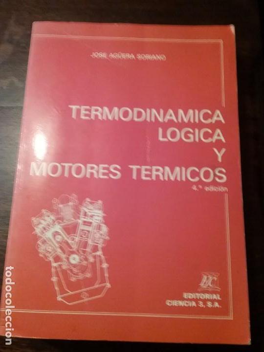 Libros: TERMODINAMICA LOGICA Y MOTORES TERMICOS - Foto 2 - 133494594
