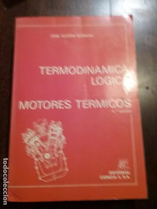 TERMODINAMICA LOGICA Y MOTORES TERMICOS (Libros Nuevos - Ciencias, Manuales y Oficios - Física, Química y Matemáticas)