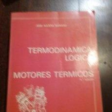 Libros: TERMODINAMICA LOGICA Y MOTORES TERMICOS. Lote 133494594