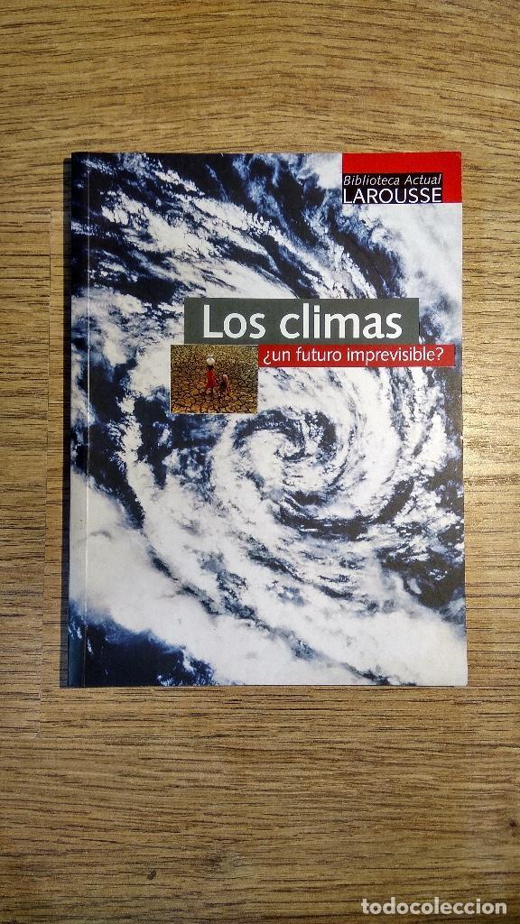 LOS CLIMAS ¿UN FUTURO IMPREVISIBLE? DE LA BIBLIOTECA LAROUSSE (Libros Nuevos - Ciencias, Manuales y Oficios - Física, Química y Matemáticas)