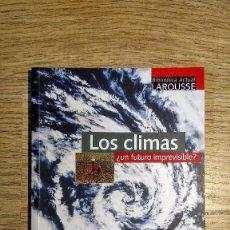 Libros: LOS CLIMAS ¿UN FUTURO IMPREVISIBLE? DE LA BIBLIOTECA LAROUSSE. Lote 135323070