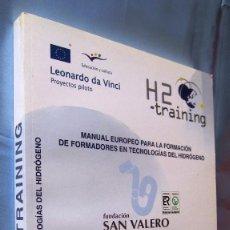 Libros: MANUAL EUROPEO FORMADORES TECNOLOGIAS DEL HIDROGENO.326 PAG TODO COLOR.21,5X27 CMS......UNICO. Lote 136050982