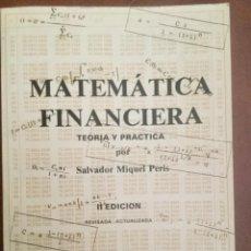 Libros: MATEMATICA FINANCIERA. TEORÍA Y PRÁCTICA. SALVADOR MIQUEL PERIS.. Lote 136462198