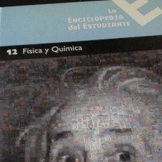 Libros: ENCICLOPEDIA DEL ESTUDIANTE NÚMERO 12 - FISICA Y QUIMICA. Lote 147337629