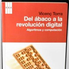 Libros: EL MUNDO ES MATEMÁTICO. DEL ÁBACO A LA REVOLUCIÓN DIGITAL. ALGORITMOS Y COMPUTACIÓN. TORRA, VICENÇ. Lote 147375906