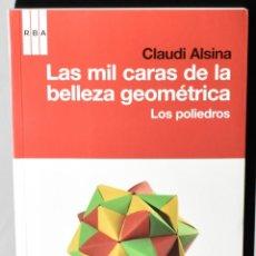 Libros: EL MUNDO ES MATEMÁTICO. LAS MIL CARAS DE LA BELLEZA GEOMÉTRICA. ALSINA, CLAUDI. Lote 147379862