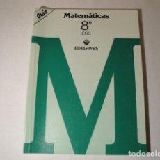 Livros: GUÍA SOLUCIONARIO DE MATEMÁTICAS 8º EGB. EDITORIAL LUIS VIVES. AÑO 1985. ESTADO COMO NUEVO.. Lote 148515366