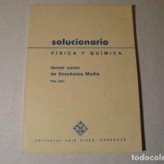 Libros: SOLUCIONARIO FÍSICA Y QUÍMICA 3º BACHILLERATO. EDITORIAL LUIS VIVES. AÑO 1969. ESTADO MUY BUENO.. Lote 148550166