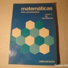 Libros: SOLUCIONARIO MATEMÁTICAS 1º BACHILLERATO. EDIT. BRUÑO. AÑO 1975. AUTORES: VALDÉS Y MARSINYACH.NUEVO. Lote 150578346