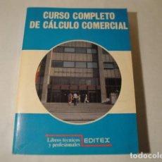 Libros: CURSO COMPLETO DE CÁLCULO COMERCIAL. EDITORIAL EDITEX. AÑO 1990. ESTADO MUY BUENO.. Lote 173466218