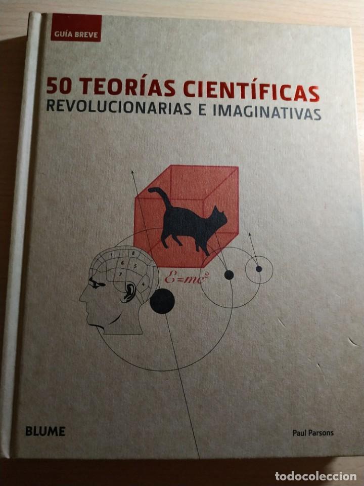50 TEORÍAS CIENTÍFICAS REVOLUCIONARIAS E IMAGINATIVAS (Libros Nuevos - Ciencias, Manuales y Oficios - Física, Química y Matemáticas)